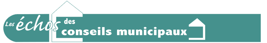 Echo des conseils municipaux